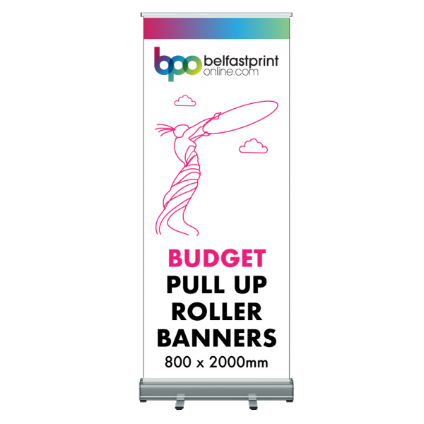 Pull Up Roller Banner Budget 1 Time Use 800 x 2000mm - Printers Belfast - Belfast Print Online