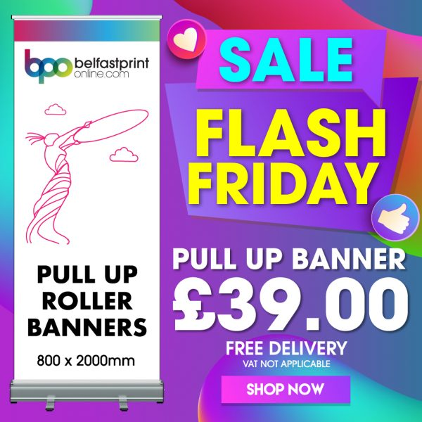 Belfast Print Online - Flash Friday Sale - Pull Up Banner Offer