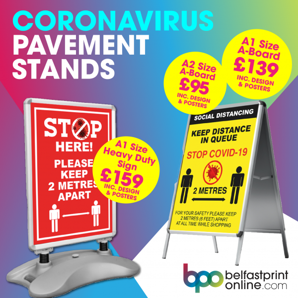 Coronavirus Covid 19 Outdoor Pavement Signs - A Frame - Water Base Sign - Belfast Print Online